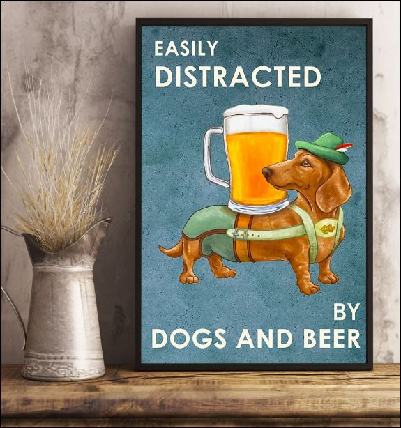 Easily distracted by dogs and beer poster 2