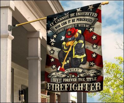 Firefighter it cannot be inherited nor can it be purchased American flag
