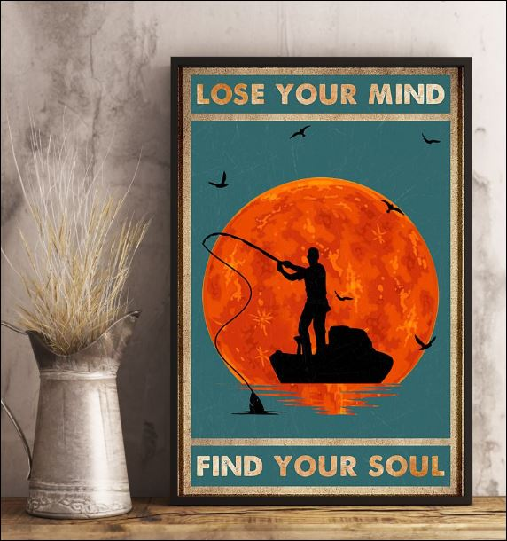 Fishing lose your mind find your soul poster 2