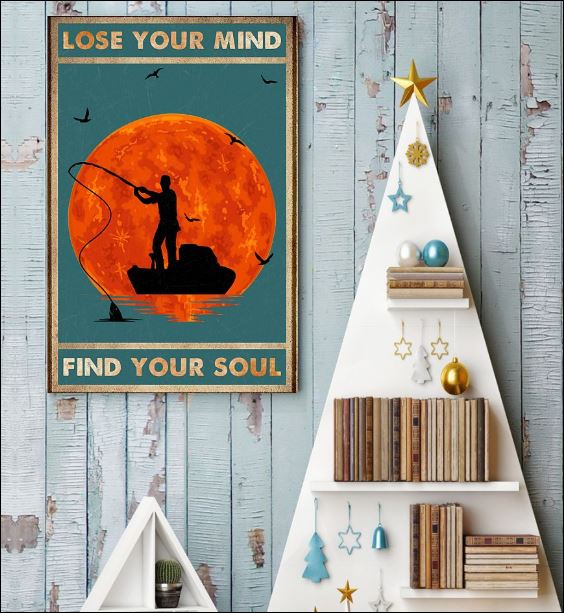 Fishing lose your mind find your soul poster 3