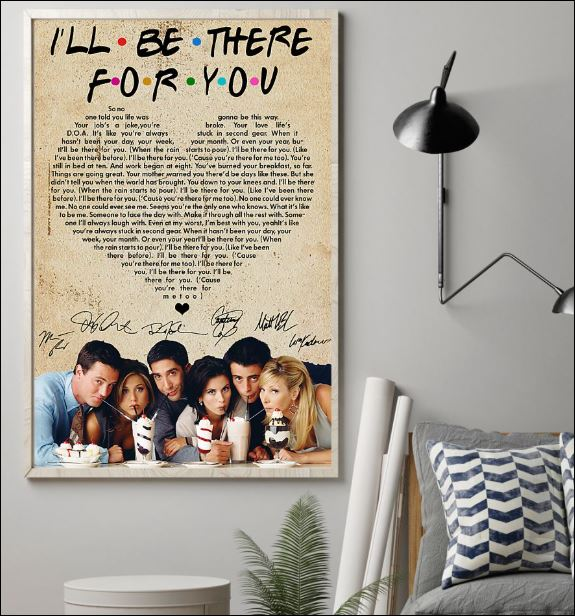 Friends i'll be there for you lyric signatures poster 1
