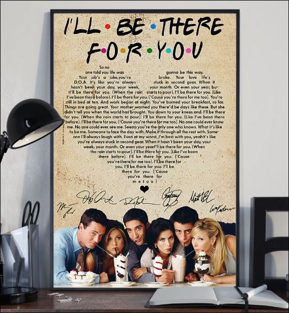 Friends i'll be there for you lyric signatures poster 2