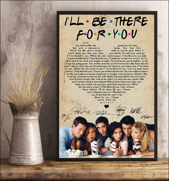 Friends i'll be there for you lyric signatures poster 3