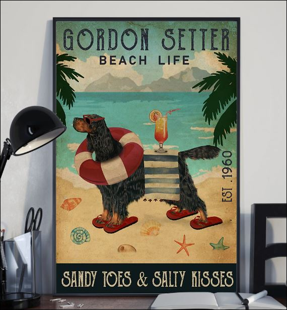 Gordon Setter beach life sandy toes and salty kisses poster 2