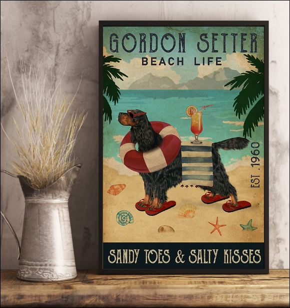 Gordon Setter beach life sandy toes and salty kisses poster 3