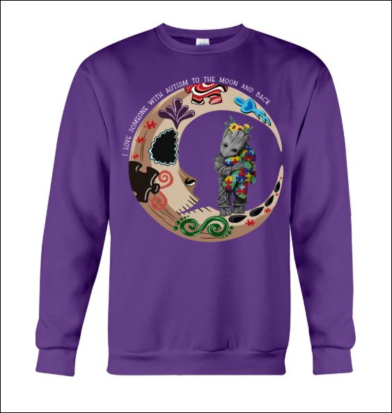 Groot i love someone with autism to the moon and back sweater