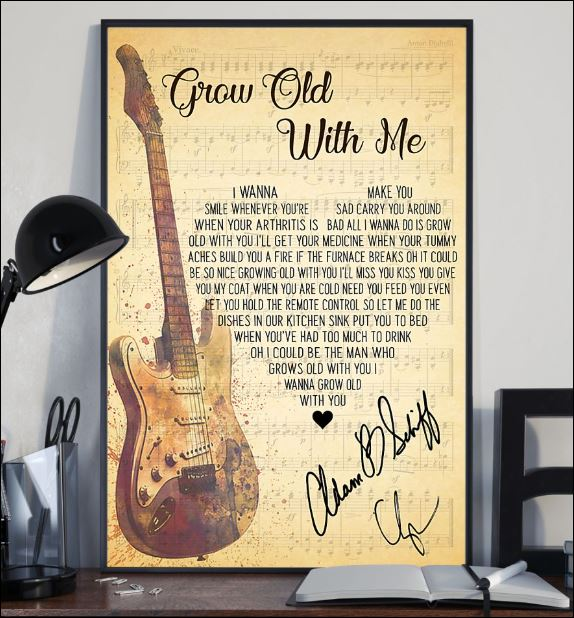 Grow old with me lyric signature poster 2