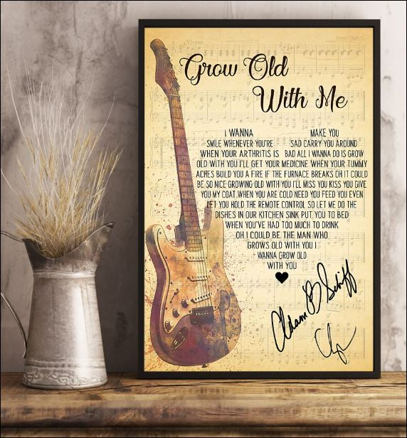 Grow old with me lyric signature poster 3