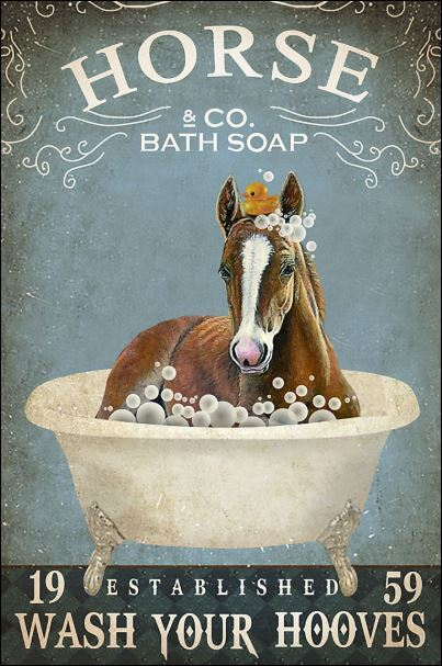 Horse co bath soap wash your hooves poster