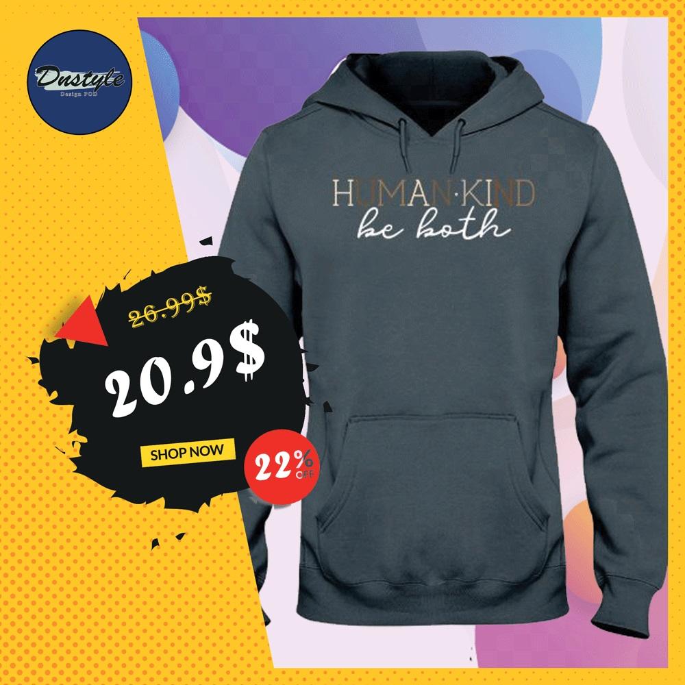 Humankind be both hoodie