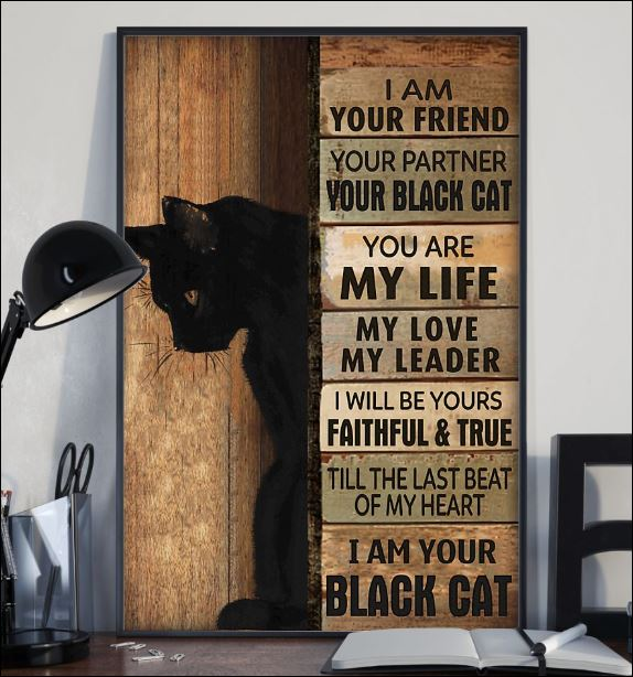 I am your friend i am your black cat poster 1