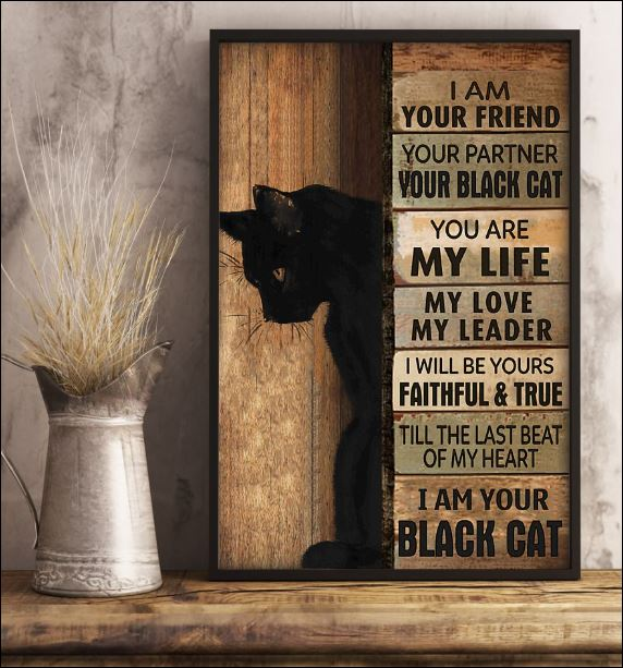 I am your friend i am your black cat poster 2