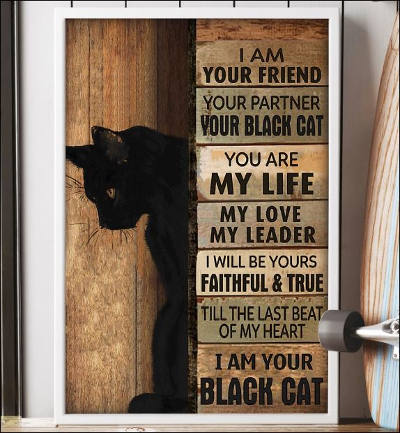I am your friend i am your black cat poster 3