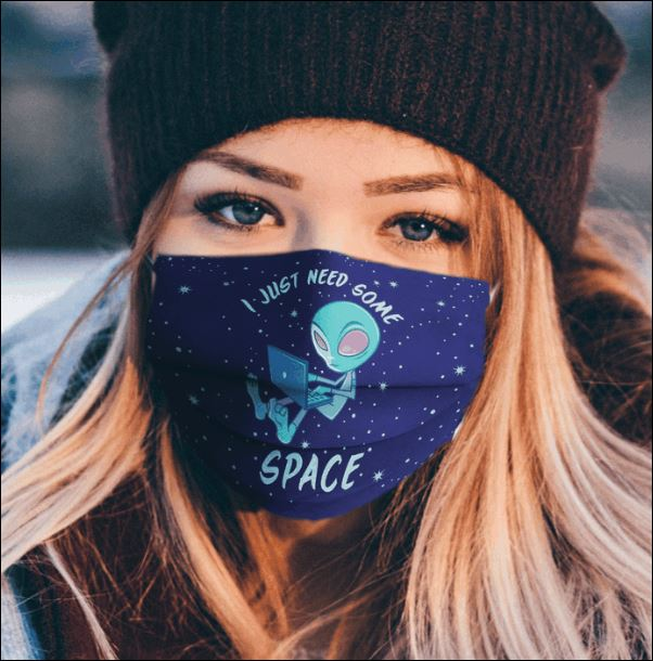 I just need some space face mask