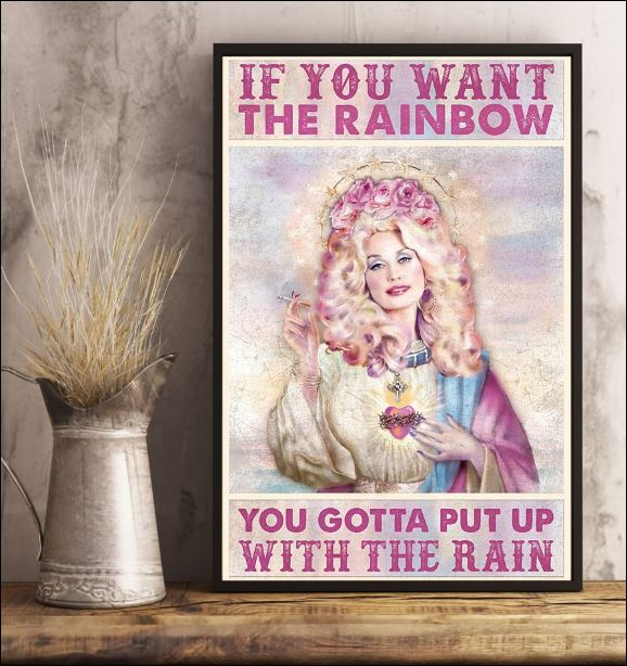 If you want the rainbow you gotta put up with the rain poster 2