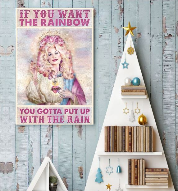 If you want the rainbow you gotta put up with the rain poster 3