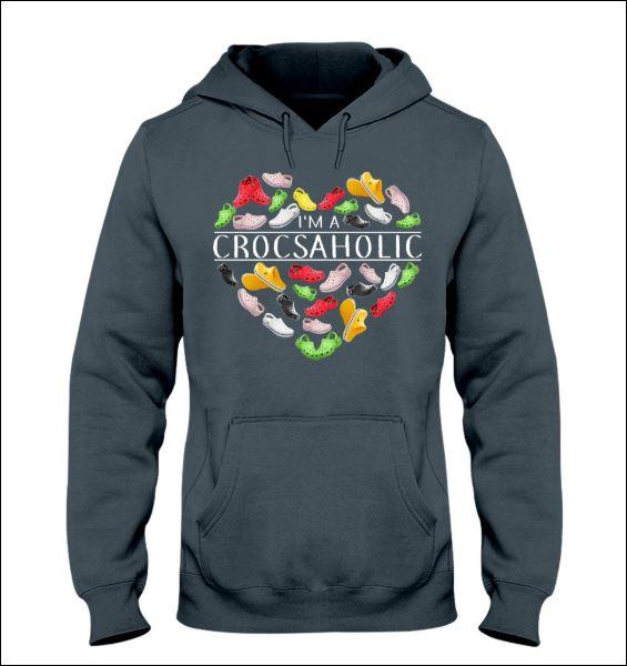 I'm a crocsaholic hoodie