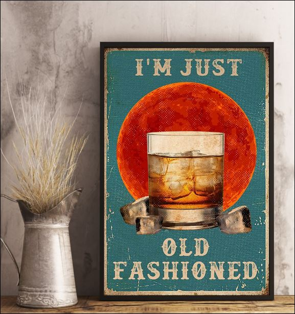 I'm just old fashioned poster 2