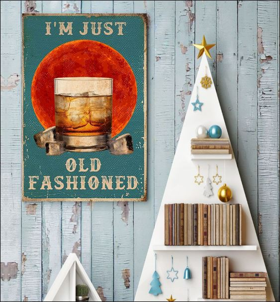 I'm just old fashioned poster 3