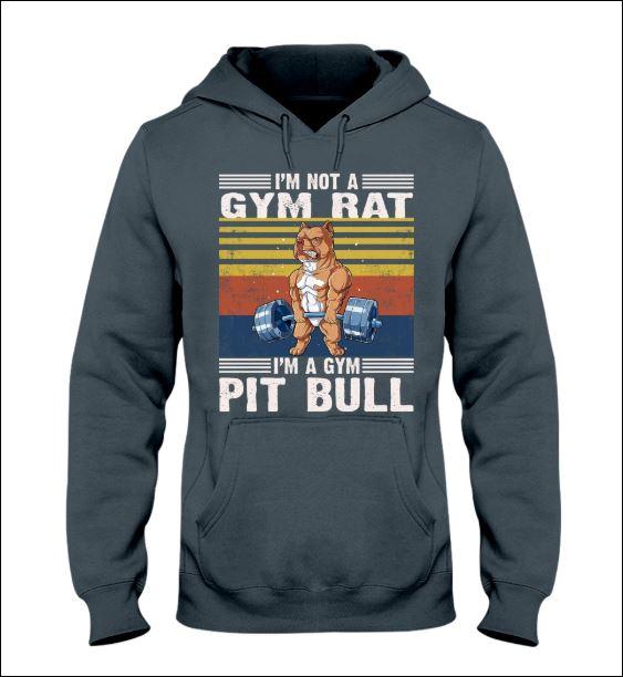 I'm not a gym rat i'm a gym pit bull vintage hoodie