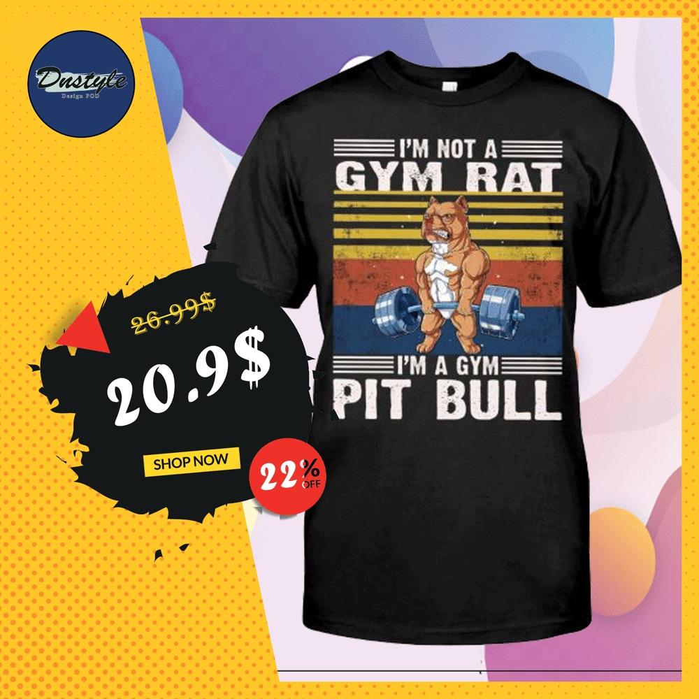 I'm not a gym rat i'm a gym pit bull vintage shirt