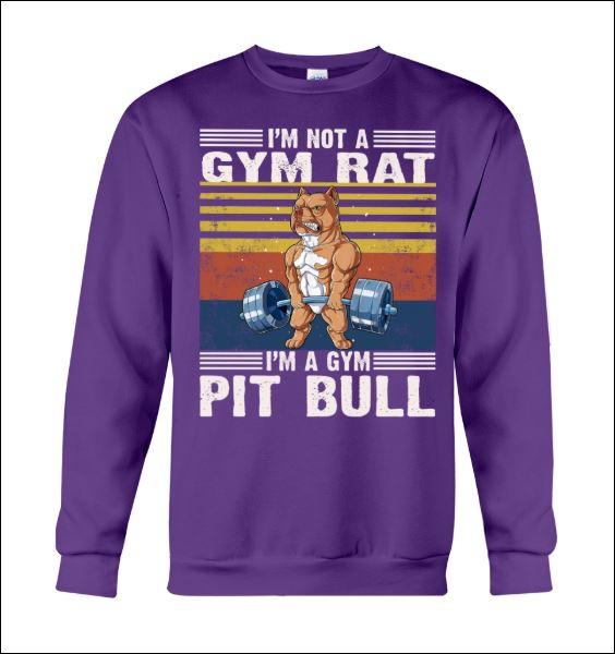I'm not a gym rat i'm a gym pit bull vintage sweater