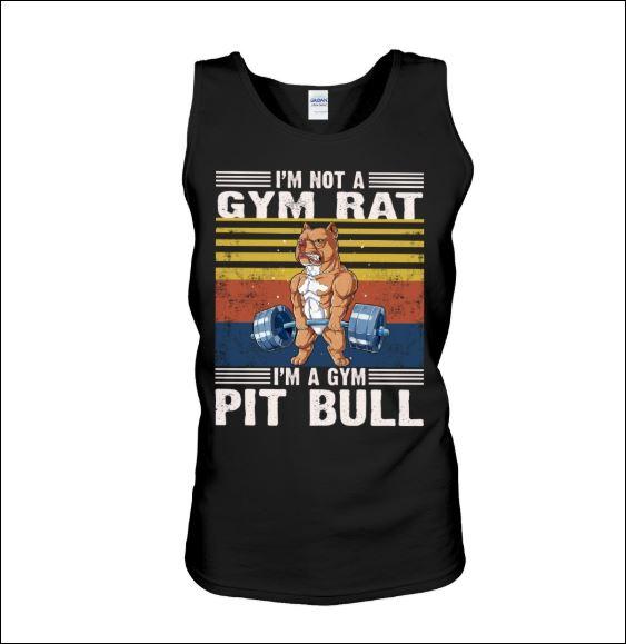 I'm not a gym rat i'm a gym pit bull vintage tank top