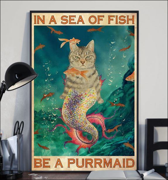 In a sea of fish be a purrmaid poster 1