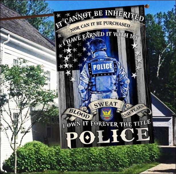 It cannot be inherited nor can it be purchased i have earned it i own it forever the title police American flag