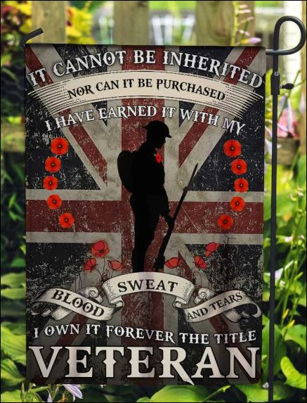It cannot be inherited nor can it be purchased i have earned it i own it forever the title veteran England flag