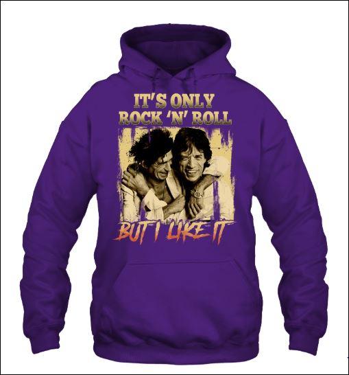It's only rock'n'roll but i like it hoodie