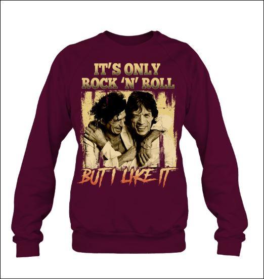 It's only rock'n'roll but i like it sweater