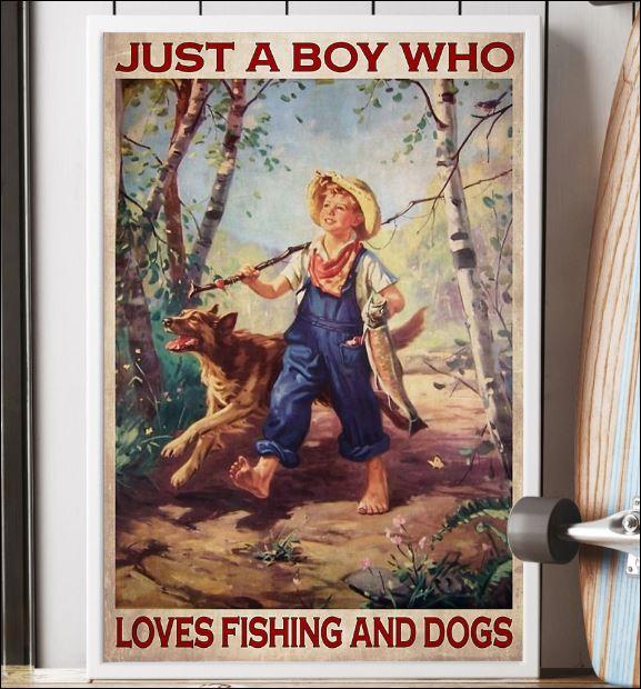 Just a boy who loves fishing and dogs poster 1