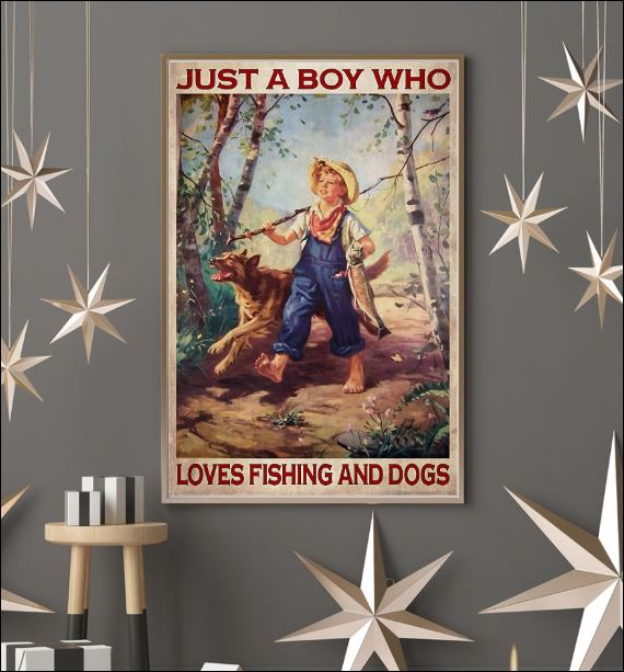 Just a boy who loves fishing and dogs poster 3