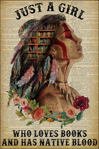 Just a girl who loves books and has native blood poster
