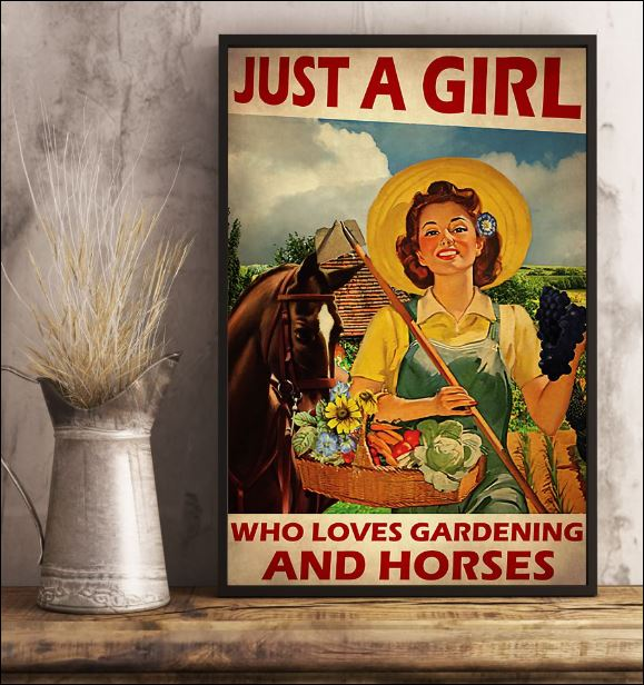 Just a girl who loves gardening and horses poster 2