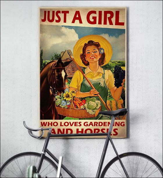 Just a girl who loves gardening and horses poster 3