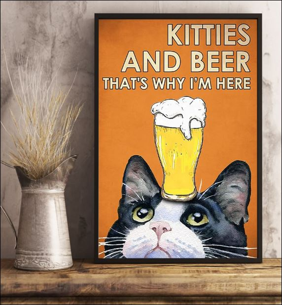 Kitties and beer that's why i'm here poster 3