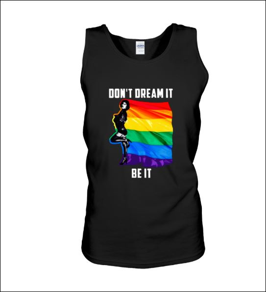LGBT don't dream it be it tank top