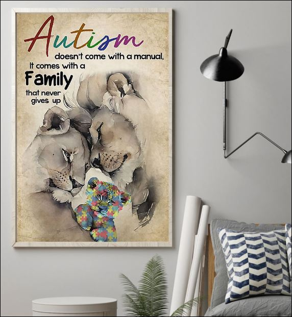 Lion autism doesn't come with a manual it comes with a family that never gives up poster 1