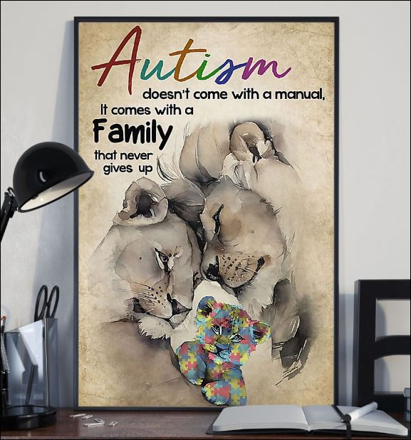 Lion autism doesn't come with a manual it comes with a family that never gives up poster 2