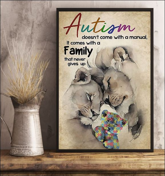 Lion autism doesn't come with a manual it comes with a family that never gives up poster 3