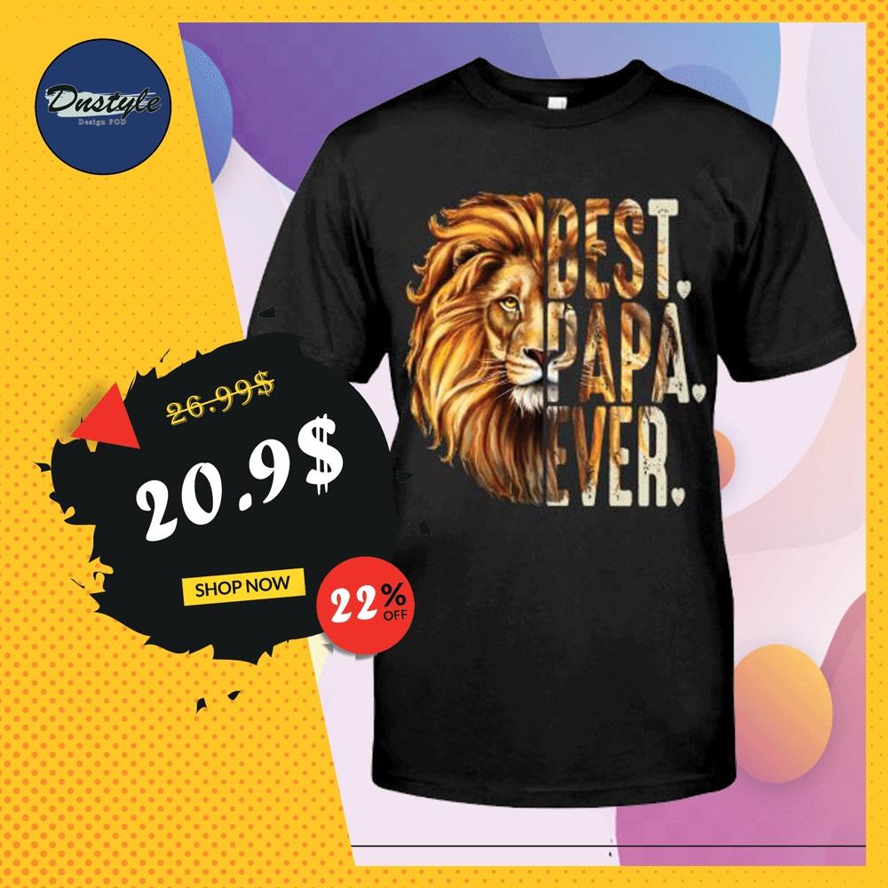 Lion best papa ever shirt