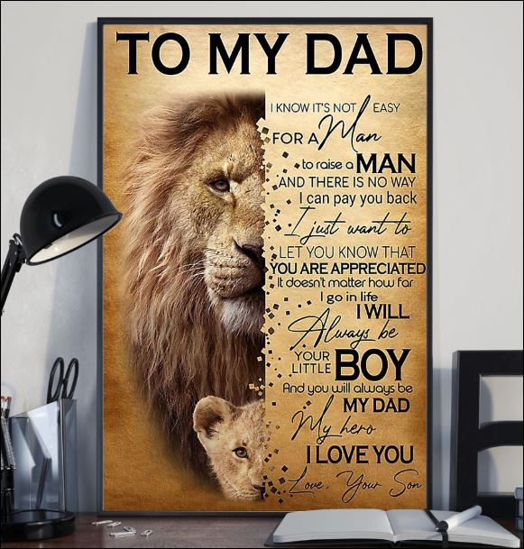 Lion to my Dad i know it's not easy for a man to raise a man poster 1