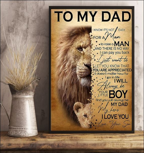Lion to my Dad i know it's not easy for a man to raise a man poster 2