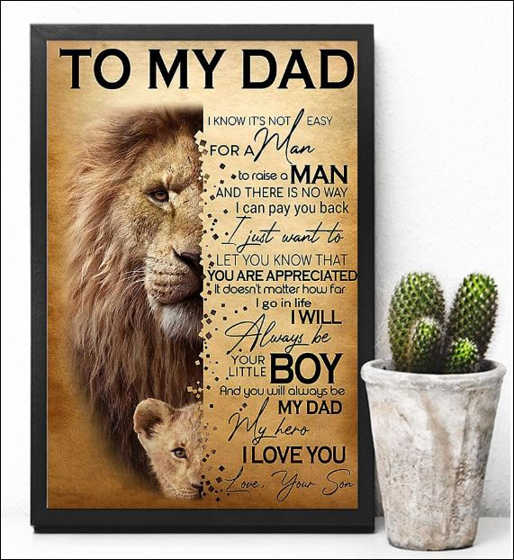 Lion to my Dad i know it's not easy for a man to raise a man poster 3