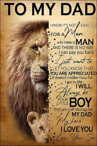 Lion to my Dad i know it's not easy for a man to raise a man poster