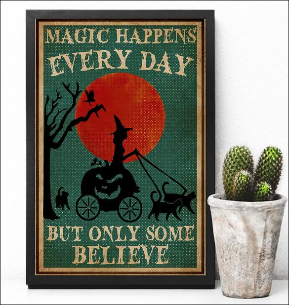 Magic happens every day but only some believe poster 2