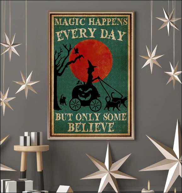 Magic happens every day but only some believe poster 3