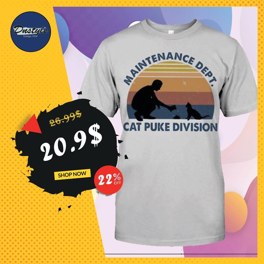 Maintenance dept cat puke division shirt